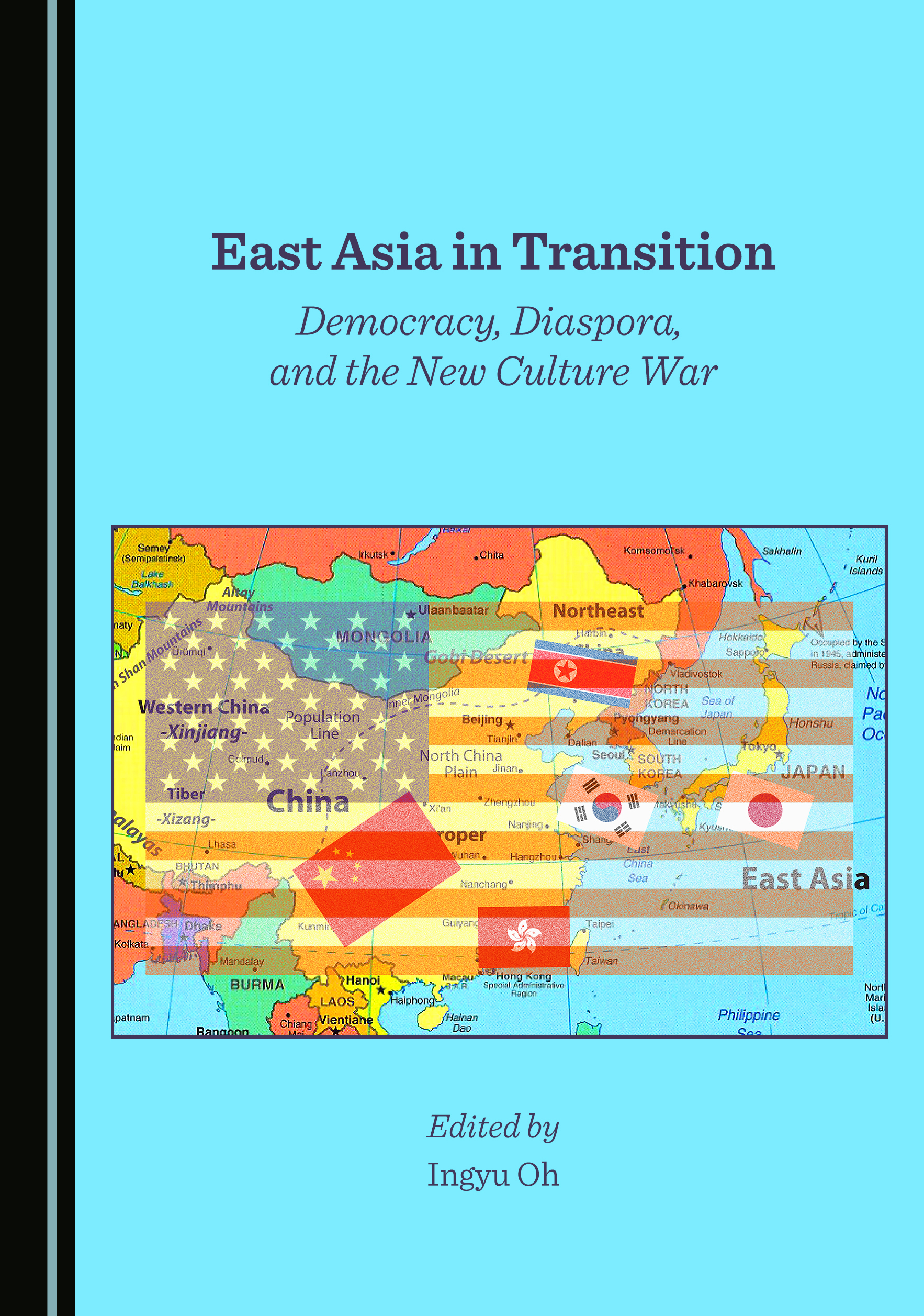 East Asia in Transition: Democracy, Diaspora, and the New Culture War