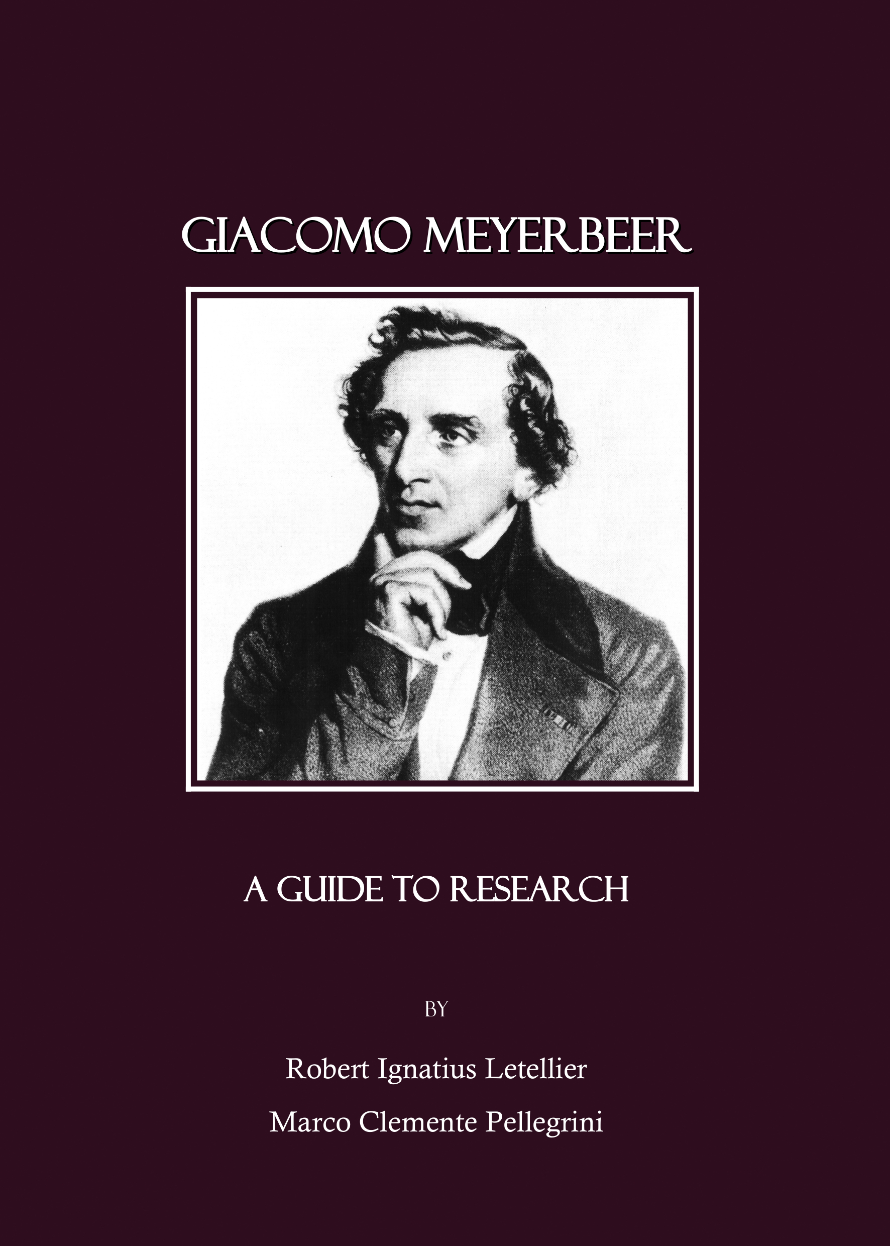Giacomo Meyerbeer: A Guide to Research