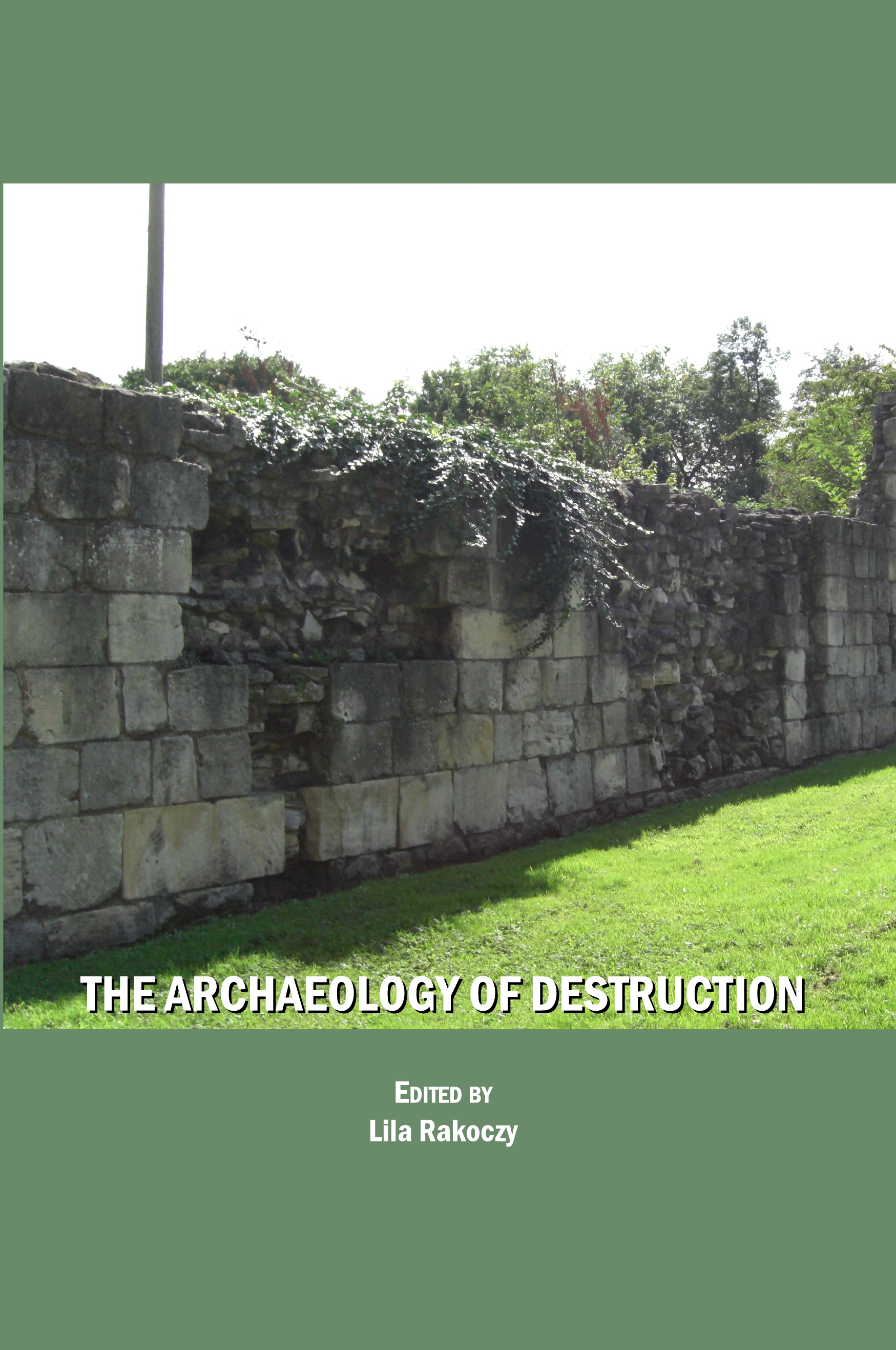 The Archaeology of Destruction