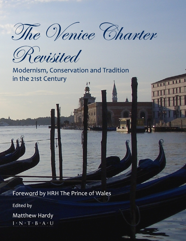 The Venice Charter Revisited: Modernism, Conservation and Tradition in the 21st Century